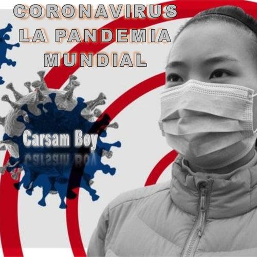 Coronavirus: La Pandemia Mundial de Carsam Boy