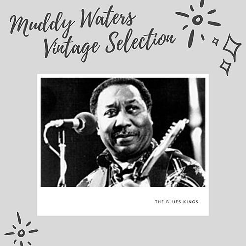 Muddy Waters Vintage Selection de Muddy Waters