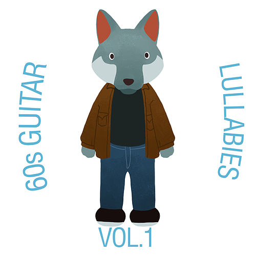 60s Guitar Lullabies, Vol. 1 by The Cat and Owl