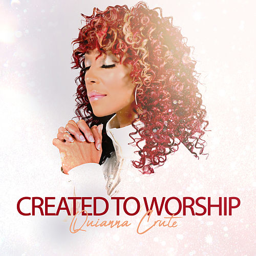 Created to Worship by Quianna Crute