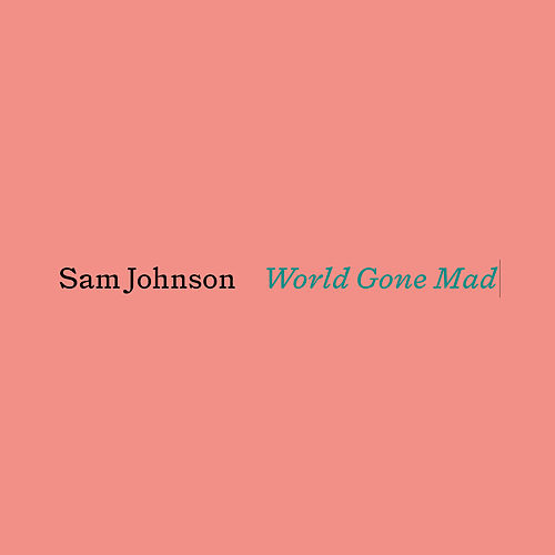 World Gone Mad by Sam Johnson