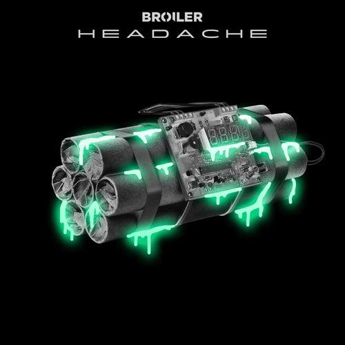 Headache von Broiler