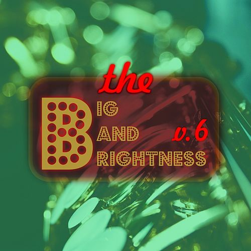 Big Bands Brightness, Vol. 6 by Paul Whiteman and His Orchestra, Guy Lombardo and his Royal Canadians, Ted Weems, Leo Reisman Orchestra, Swing and Sway