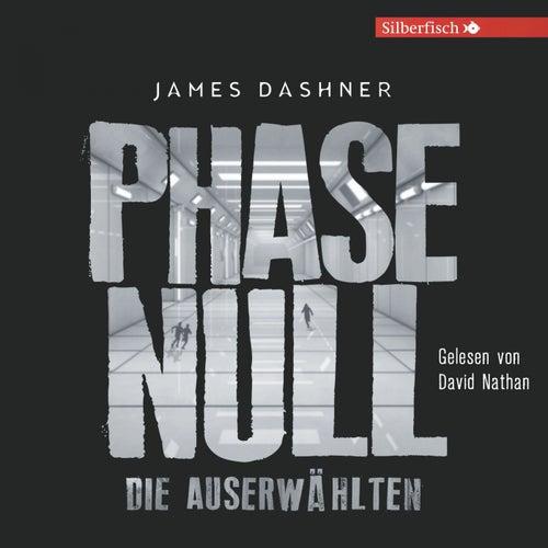 Phase Null - Die Auserwählten (Das Prequel zur Maze Runner-Trilogie) von James Dashner