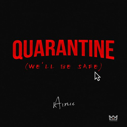 Quarantine (We'll Be Safe) by Airic