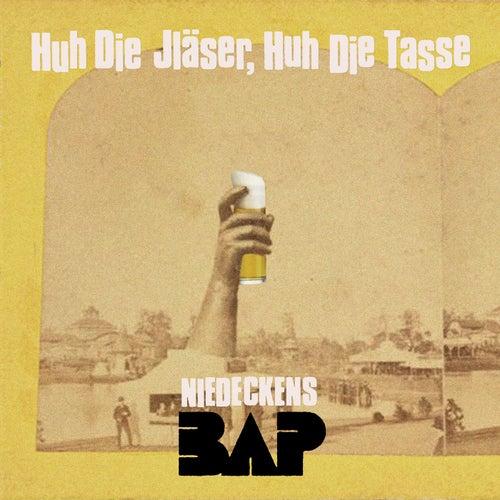 Huh die Jläser, huh die Tasse by Niedeckens BAP