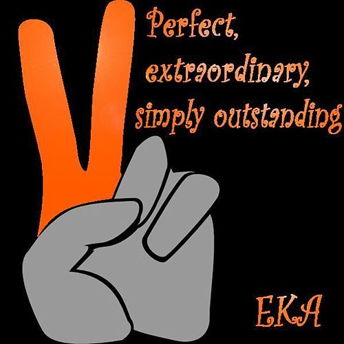 Perfect, extraordinary, simply outstanding by EKA