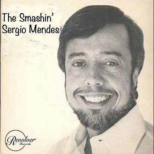 The Smashin' Sergio Mendes by Sergio Mendes