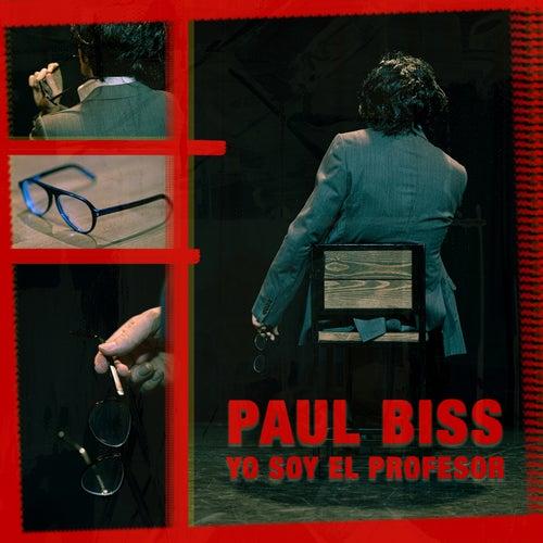 Yo Soy el Profesor by Paul Biss