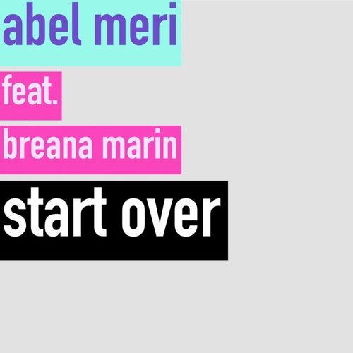Start Over by Abel Meri