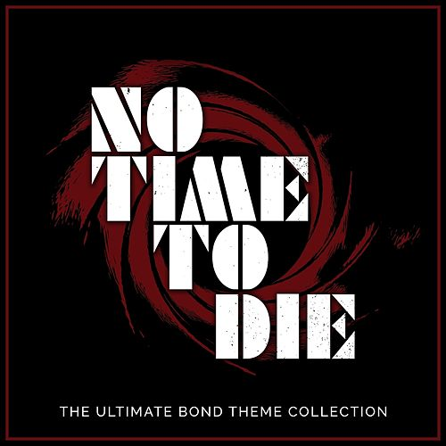 No Time to Die - The Ultimate Bond Theme Collection di L'orchestra Cinematique