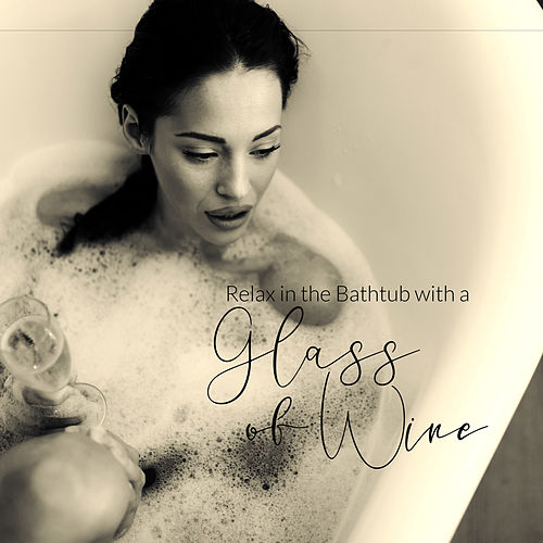 Relax in the Bathtub with a Glass of Wine - Music for Healing Through Sound and Touch, Deep Sleep, Relaxation de Healing Sounds for Deep Sleep and Relaxation