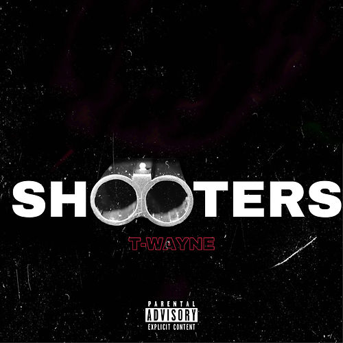 Shooters by T-Wayne