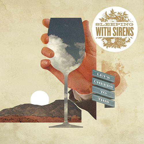 Let's Cheers To This by Sleeping With Sirens