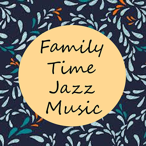 Family Time Jazz Music de Various Artists