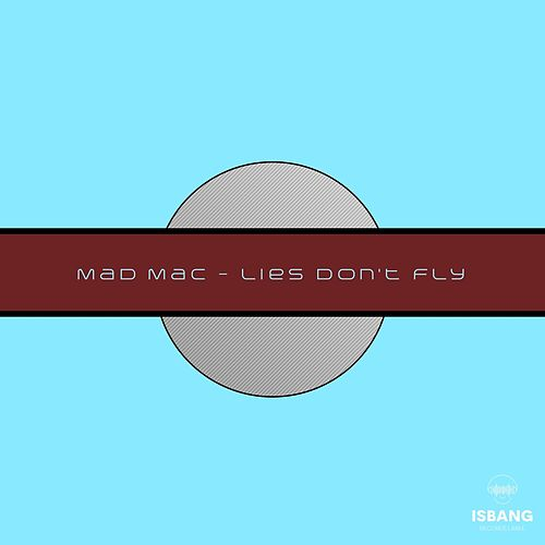 Lies Don't Fly by Mad Mac