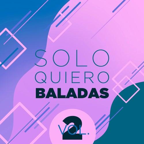 Solo Quiero Baladas Vol. 2 by Various Artists