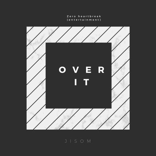 Over It by Jisom