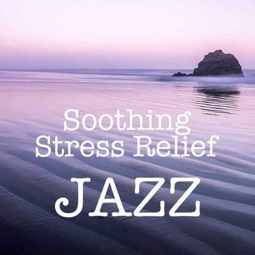 Soothing Stress Relief Jazz de Various Artists