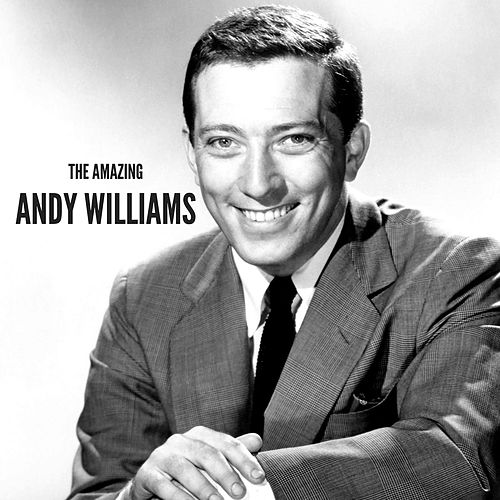 The Amazing Andy Williams by Andy Williams