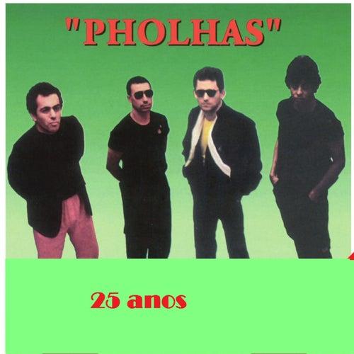 25 Anos de Pholhas