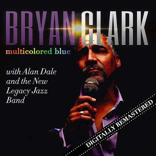 Multicolored Blue (Remastered) by Bryan Clark