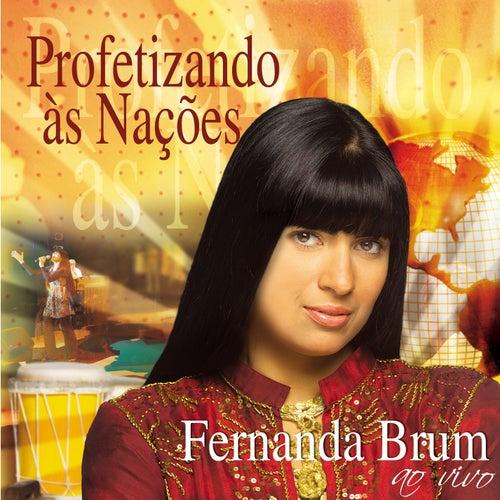 Profetizando às Nações Ao Vivo von Fernanda Brum