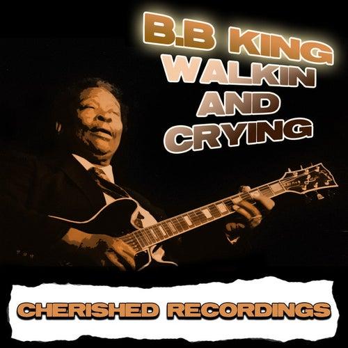 Walkin And Cryin de B.B. King