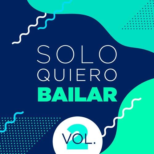 Solo Quiero Bailar Vol. 2 de Various Artists