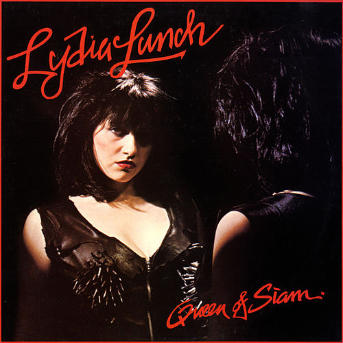 Queen Of Siam von Lydia Lunch