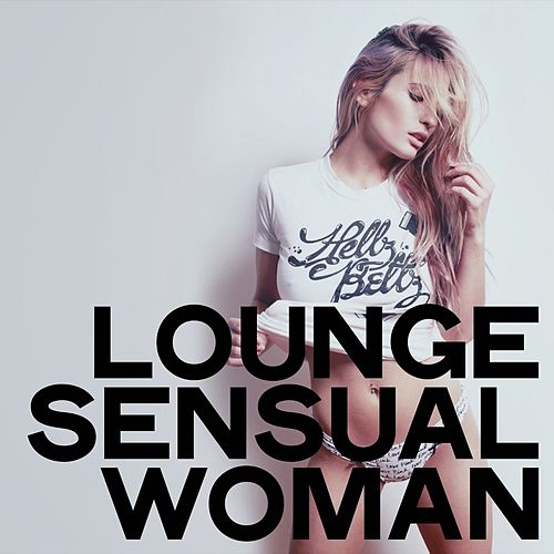 Lounge Sensual Woman von Various Artists