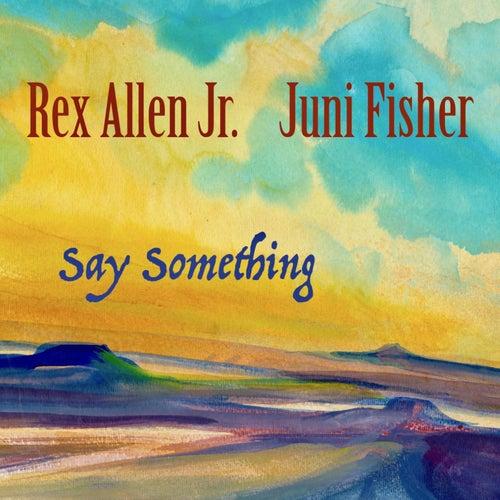 Say Something de Rex Allen, Jr.