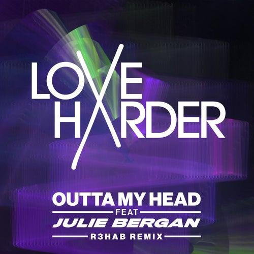 Outta My Head (R3HAB Remix) de Love Harder