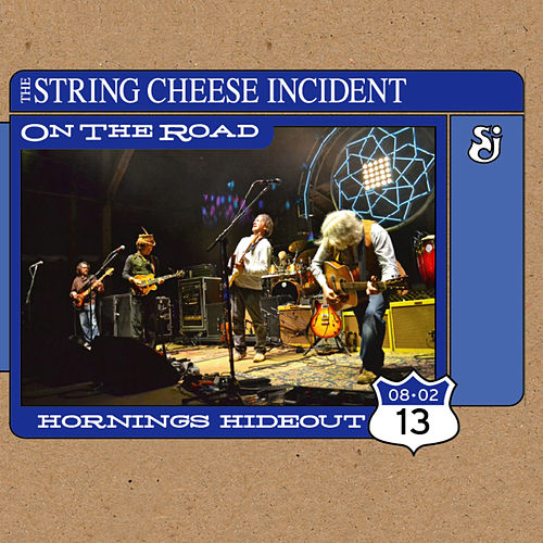 On the Road: Horning's Hideout - 8/2/13 by The String Cheese Incident
