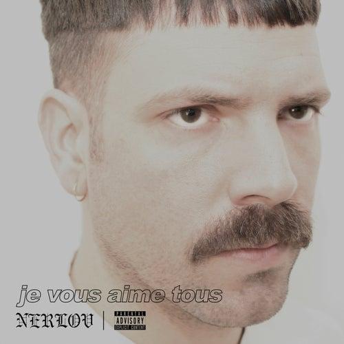 Je vous aime tous de Nerlov