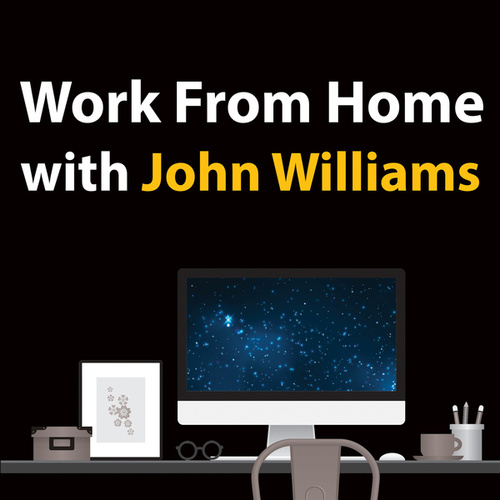 Work From Home With John Williams von John Williams