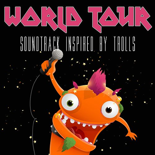 World Tour (Soundtrack Inspired by Trolls) von Various Artists
