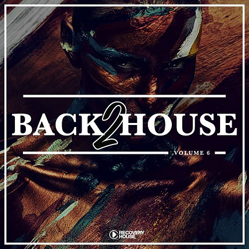 Back 2 House, Vol. 6 by Various Artists