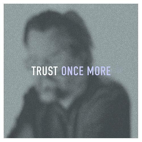 Trust Once More by Jason Upton