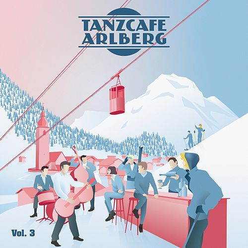 Tanzcafe Arlberg, Vol. 3 de Various Artists