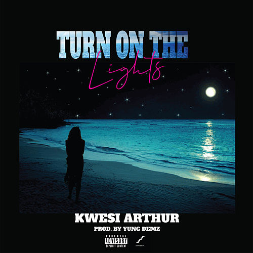 Turn On The Lights de Kwesi Arthur