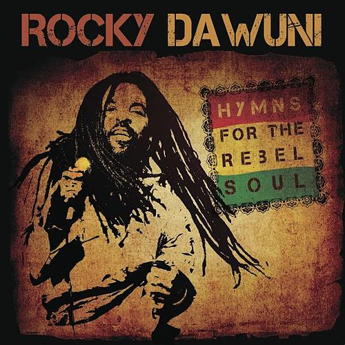 Hymns For The Rebel Soul de Rocky Dawuni