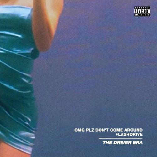 OMG Plz Don't Come Around / flashdrive van The Driver Era