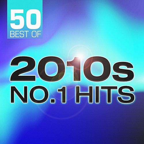 50 Best of 2010s No.1 Hits by Various Artists