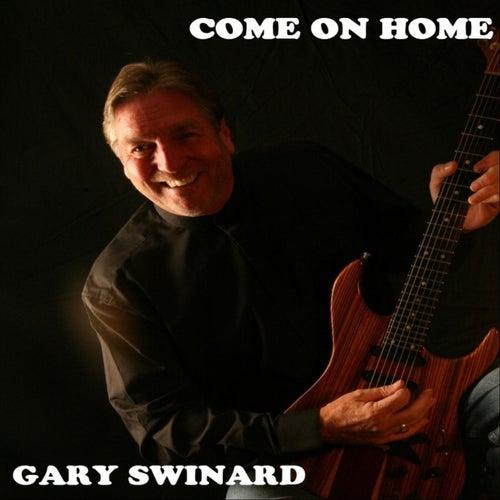 Come on Home de Gary Swinard