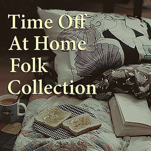Time Off At Home Folk Collection de Various Artists