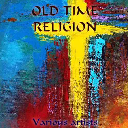 Old Time Religion de Various Artists