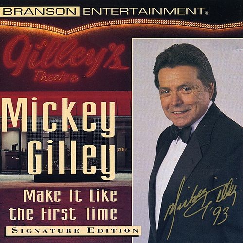 Make It Like the First Time by Mickey Gilley