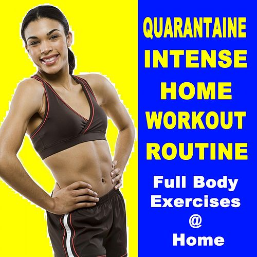 Quarantaine Intense Home Workout Routine (Full Body Exercises at Home for When Your Gym Is Closed) de EDM Workout DJ Team