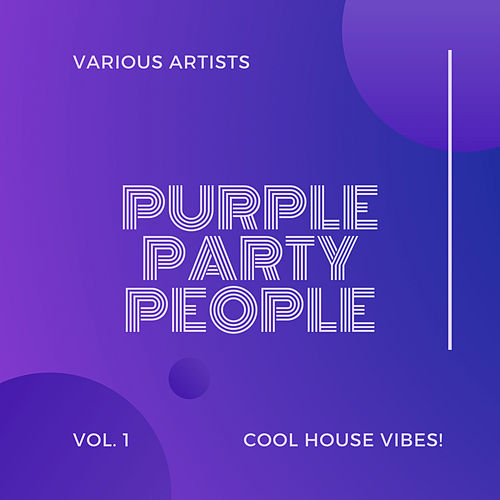 Purple Party People (Cool House Vibes), Vol. 1 by Various Artists